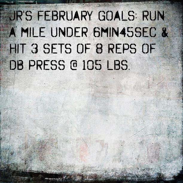 JR's February Goals